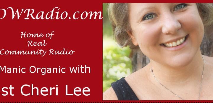 Cheri Lee, the Manic Organic