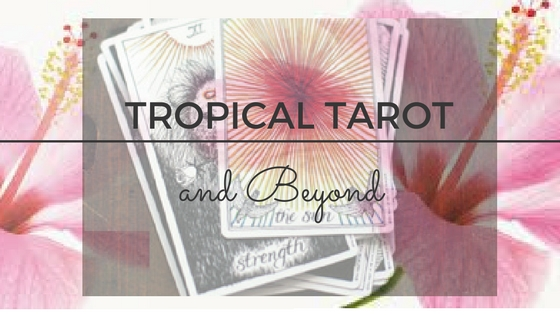 Pamela Jones Tropical Tarot & Beyond