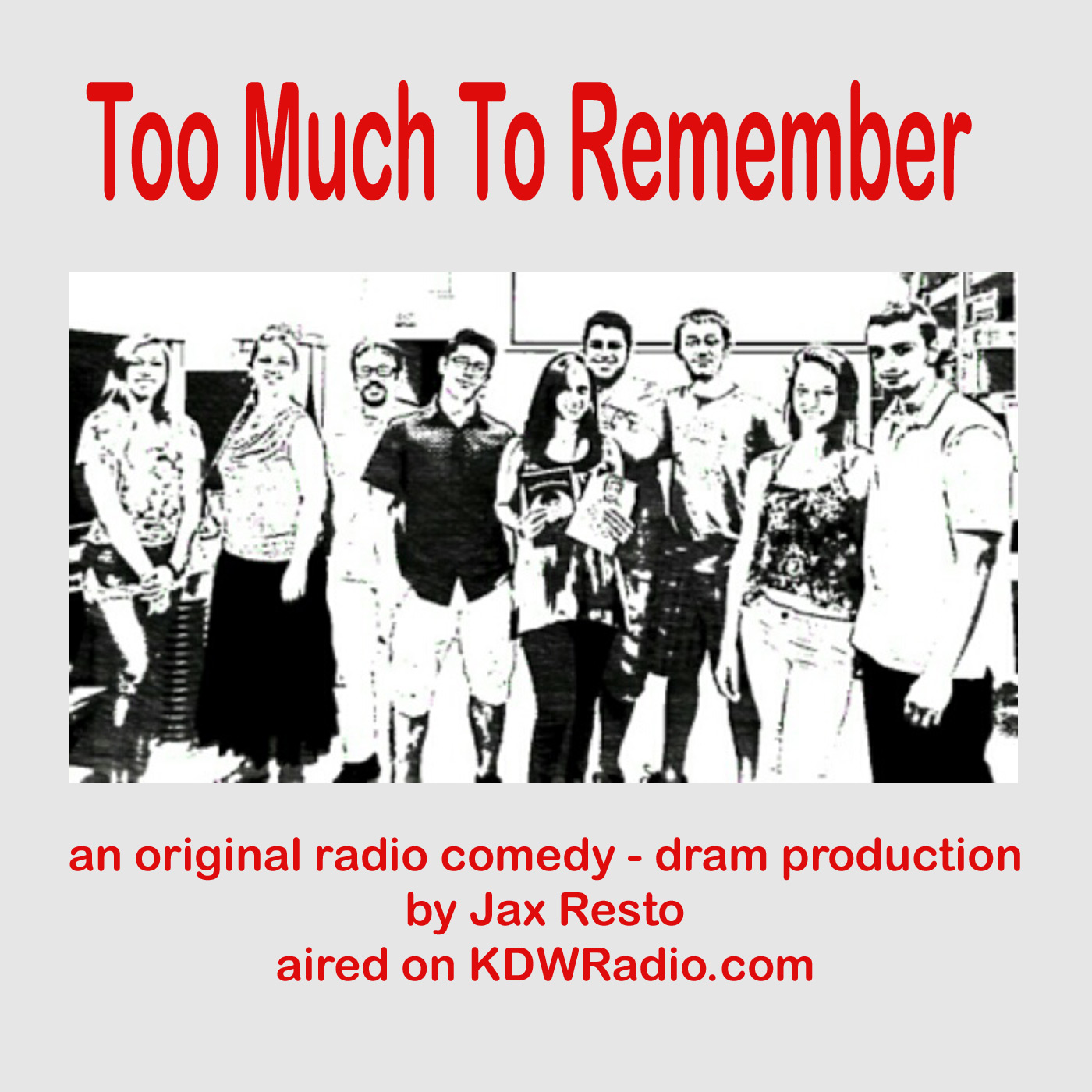 TOO MUCH TO REMEMBER – SEASON 2 – KDWRadio – WKDW 97.5 FM