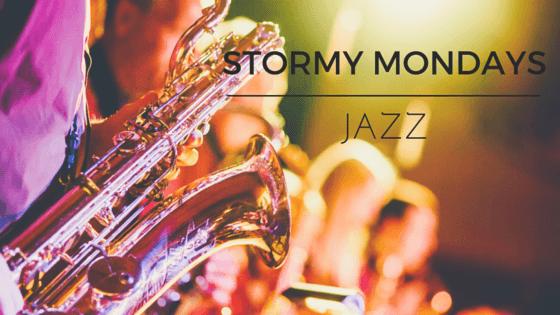 Stormy Mondays Jazz